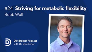 Diet Doctor Podcast #24 — Robb Wolf