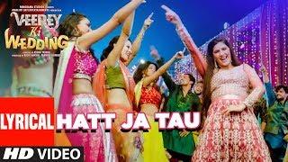 Hatt Ja Tau Lyrical | Veerey Ki Wedding | Sunidhi Chauhan | Sapna Chaudhary