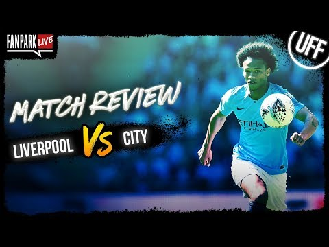 Liverpool vs Manchester City - Goal Review - FanPark Live