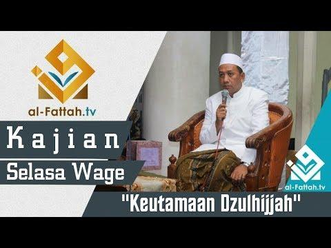 [KAJIAN SELASA WAGE] KH. Abdul Kholiq Hasan, M.HI. ~ Keutamaan Dzulhijjah & Kisah Nabi Ibrahim