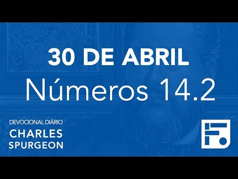 30 de abril – Devocional Diário CHARLES SPURGEON #121
