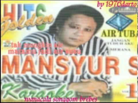 mansyur,s (tak mungkin air matamu  jadi air susu ) lagu jadul thn 80an