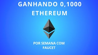 GANHANDO 0,1000 ETHEREUM POR SEMANA COM FAUCET