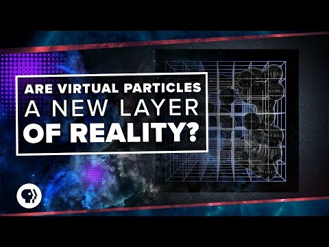 Are Virtual Particles A New Layer Of Reality? | Space Time
