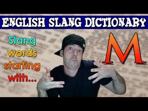English Slang Dictionary – M – Slang Words Starting With M – English Slang Alphabet