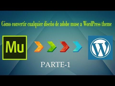 Convierte cualquier diseño de Adobe Muse a WordPress Site PARTE-1