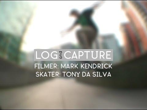 Log & Capture: Mark Kendrick - Tony Da Silva.