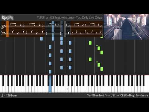 Yuri!!! On Ice Ending - You Only Live Once (Synthesia)