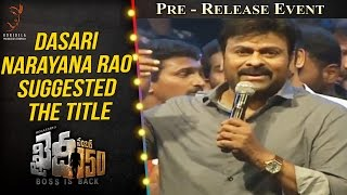 Dasari Narayana Rao Suggested The Title Khaidi No 150 - Chiranjeevi @ Pre Release Event