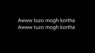 AWW TUZO MOGH KORTA FULL SONG WITH LYRICS.