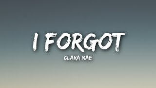 Clara Mae - I Forgot (Lyrics / Lyrics Video)