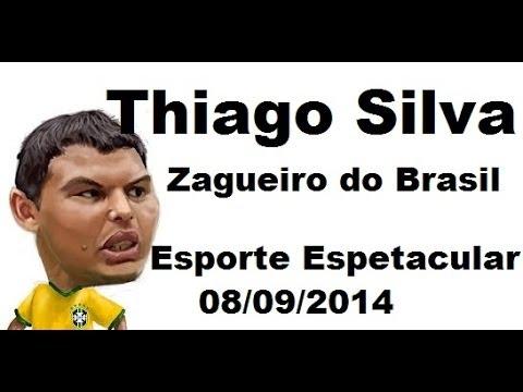 Thiago Silva   Zagueiro e Capitão do Brasil - Esporte Espetacular 08/06/2014