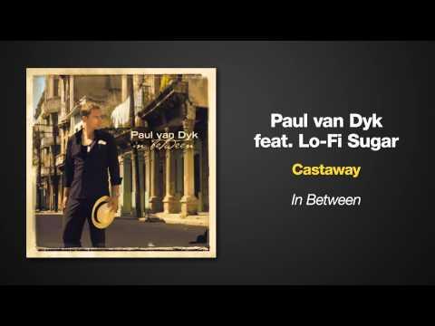 Paul Van Dyk - Cast Away