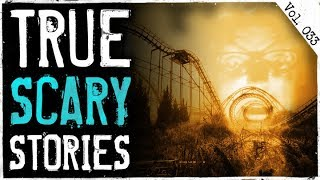 My Stalker At Six Flags | 10 True Scary Horror Stories From Reddit (Vol. 33)