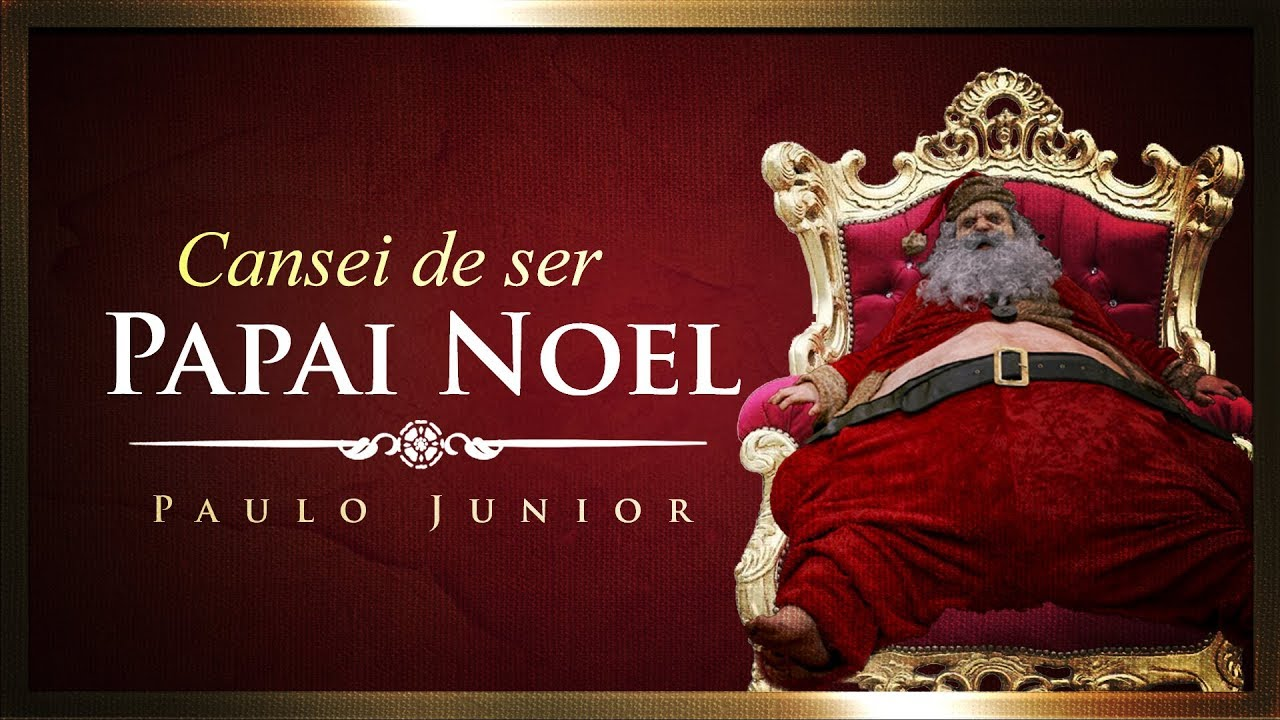 Cansei de Ser Papai Noel - A SOBERANIA DE DEUS - Paulo Junior
