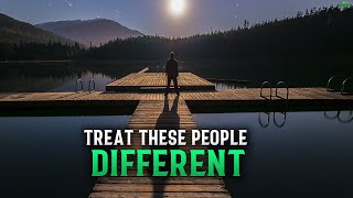 ALLAH TELLS US TO TREAT THESE PEOPLE DIFFERENTLY
