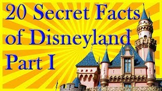 20 Disneyland Secrets, Facts and History You Should Know that Will Impress Your Friends