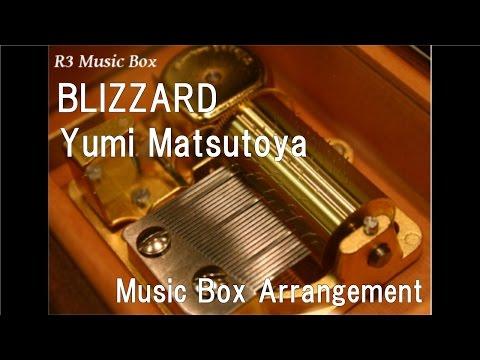 BLIZZARD/Yumi Matsutoya [Music Box]