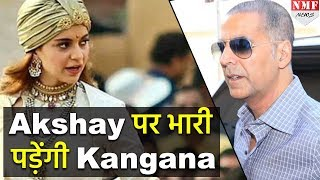 Kangana की इन तस्वीरों को देखकर Akshay को लग सकता है डर