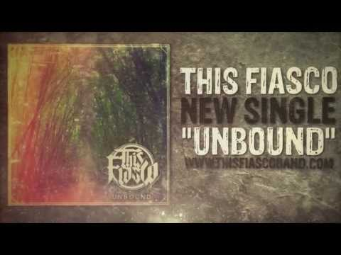 This Fiasco - Unbound (Official Lyric Video)
