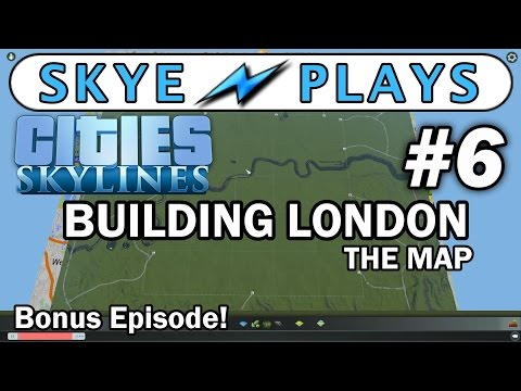Cities: Skylines Building London - The Map #6 ►BONUS Episode: Road, Rail and Tips◀ Gameplay/Tutorial