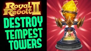 ROYAL REVOLT 2 - HOW TO DESTROY TEMPEST TOWERS