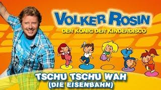 Volker Rosin - Tschu Tschu Wah (Die Eisenbahn)  | Kinderlieder