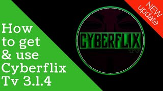 How to get and use the NEW CYBERFLIX TV 3.1.4(Terrarium Tv clone)