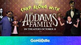 Snap Along with the Addams Family | GoNoodle