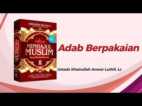 Adab Berpakaian - Ustadz Khairullah Anwar Luthfi hafizhahullah