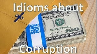 Idioms about corruption, Pay off, kickback, hush money, cover up