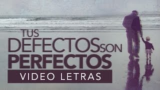 Tus Defectos Son Perfectos — [Audio Oficial] Dia del Padre