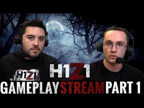 H1Z1 Livestream 12/18 [Part 1]