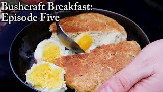 Bushcraft Breakfast: Episode 5