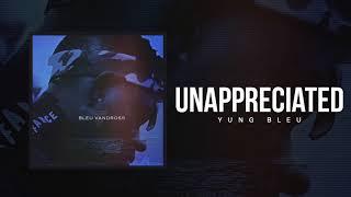 """Download Lagu Yung Bleu """"Unappreciated"""" (Official Audio) Gratis STAFABAND"""