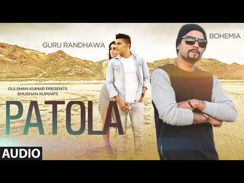 Patola Full AUDIO Song Guru Randhawa | Bohemia | T-Series