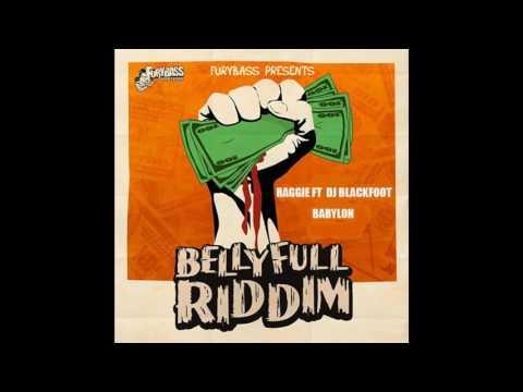 DJ BLACKFOOT FT RAGGIE - BABYLON ( FURYBASS BELLYFULL RIDDIM)