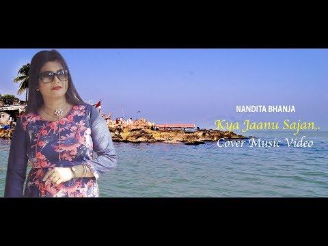 KYA JANU SAJAN // COVER SONG BY // Ft.NANDITA BHANJA