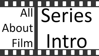 All About Film: Series Intro