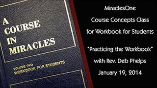 Practicing the Workbook for Students in A Course in Miracles