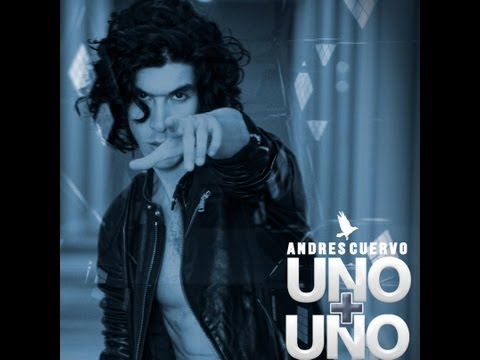 Andres Cuervo - Uno + Uno (video official)