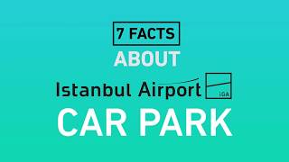 7 Facts About Istanbul Airport Car Park
