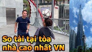 Thử Thách Bóng Đá Quang Hải Nhí Duy Trung so tài Đỗ Kim Phúc ở tòa nhà cao nhất Việt Nam