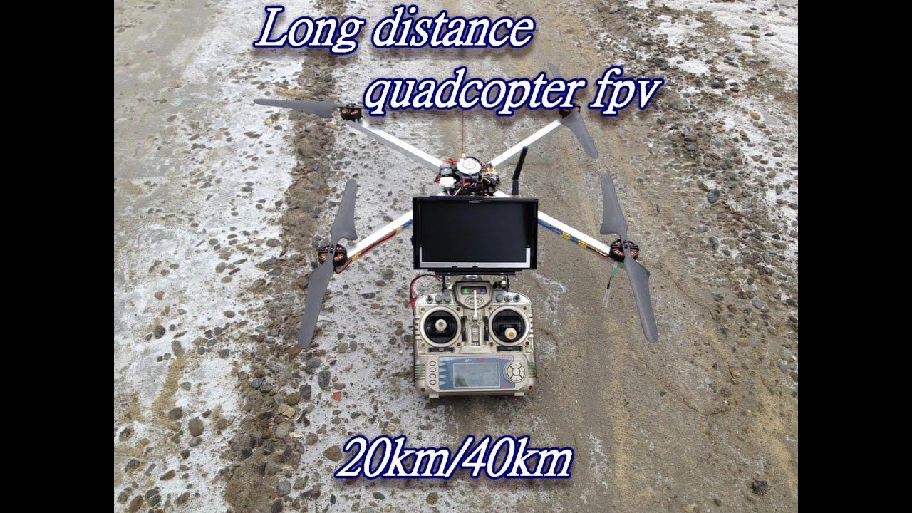 Long range quadcopter fpv 20km/40km 2013/12/28
