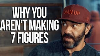 Why You Aren't Making 7 Figures
