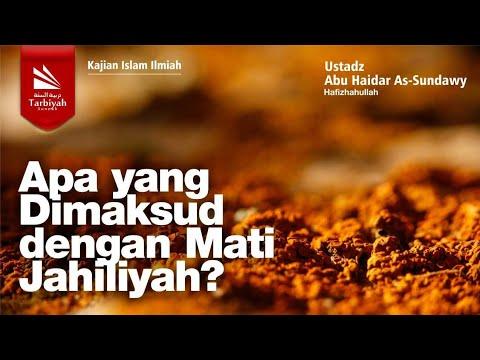 Apa yang Dimaksud dengan Mati Jahiliyah? | Ustadz Abu Haidar As-Sundawy حفظه الله