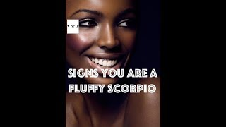 Signs You Are A Fluffy Scorpio