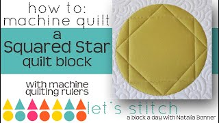 How To-Machine Quilt a Squared Star  Quilt Block*W/ Natalia Bonner- Lets Stitch a Block a Day-Day 79
