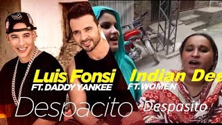 Despacito Luis Fonsi, Daddy Yankee V/S Indian Desi Women Video Song
