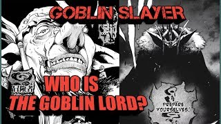 Who is the Goblin Lord?Goblin Slayer Villains